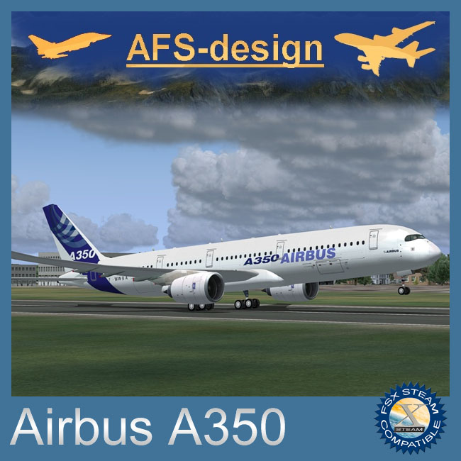 AFS Design – Airbus A350 Family v3 for FSX Steam Edition