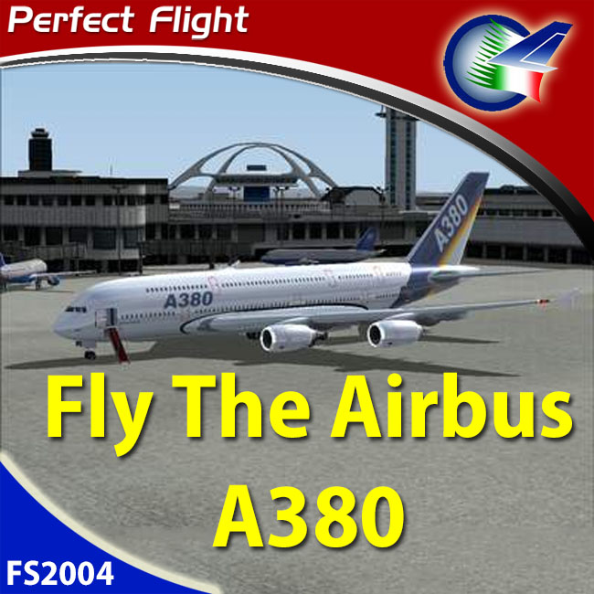 Perfect Flight – Fly The Airbus A380 For FS2004