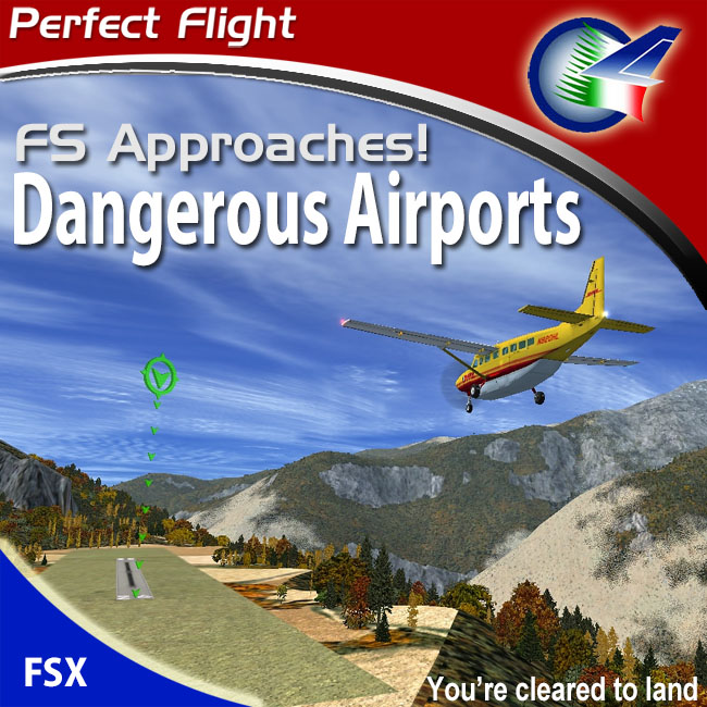 Perfect Flight – FS Approaches Vol. 8 – Dangerous Airports